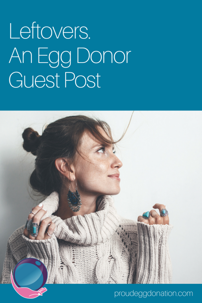 Pin It_ Leftovers. An Egg Donor Guest Post