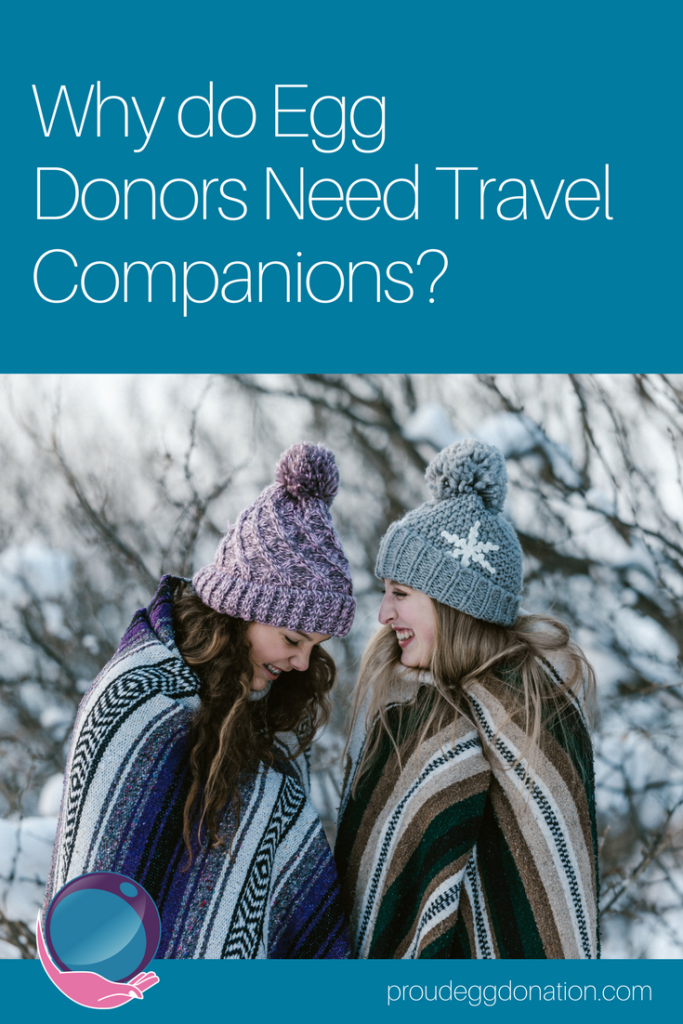 Pin It_ Why do Egg Donors Need Travel Companions _ Proud Egg Donation - Find an Egg Donor